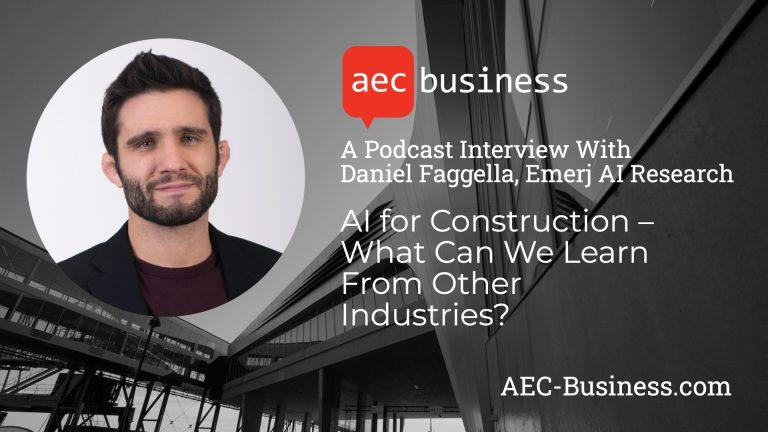 AI for Construction – An Interview With Daniel Faggella of Emerj