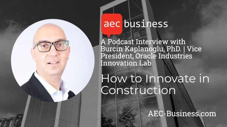 How to Innovate in Construction – Burcin Kaplanoglu, Oracle