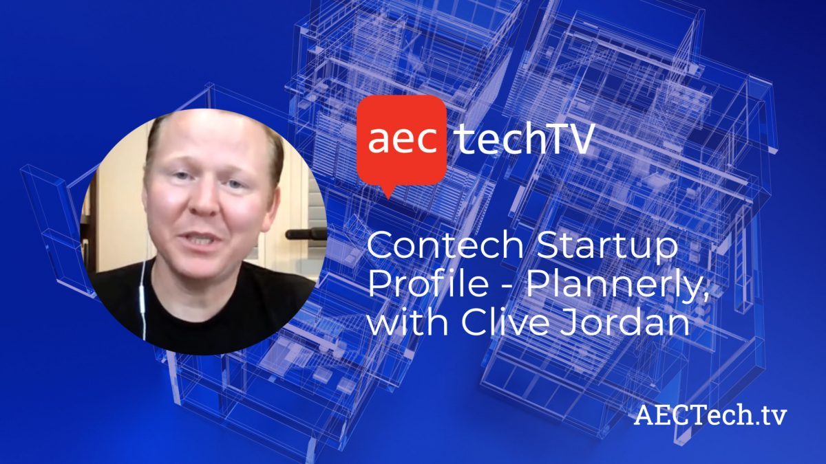 Contech Startup Profile – Plannerly, with Clive Jordan