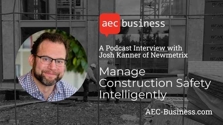 Intelligent Management of Construction Safety – An Interview with Josh Kanner